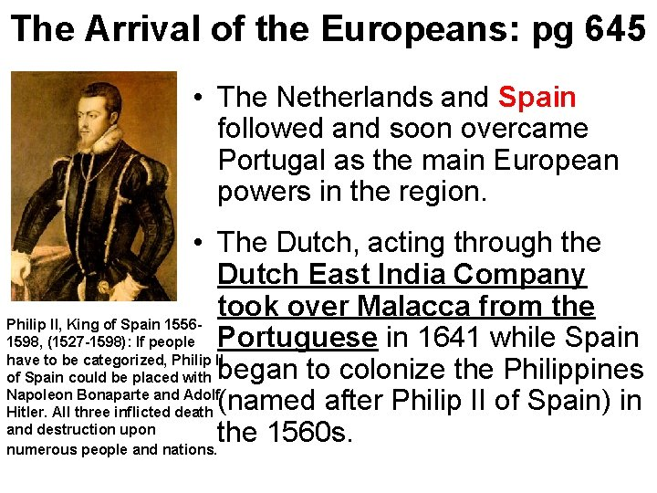 The Arrival of the Europeans: pg 645 • The Netherlands and Spain followed and