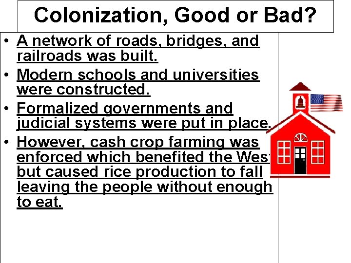 Colonization, Good or Bad? • A network of roads, bridges, and railroads was built.