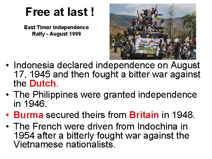 Free at last ! East Timor Independence Rally - August 1999 • Indonesia declared