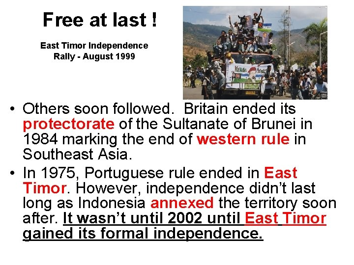 Free at last ! East Timor Independence Rally - August 1999 • Others soon