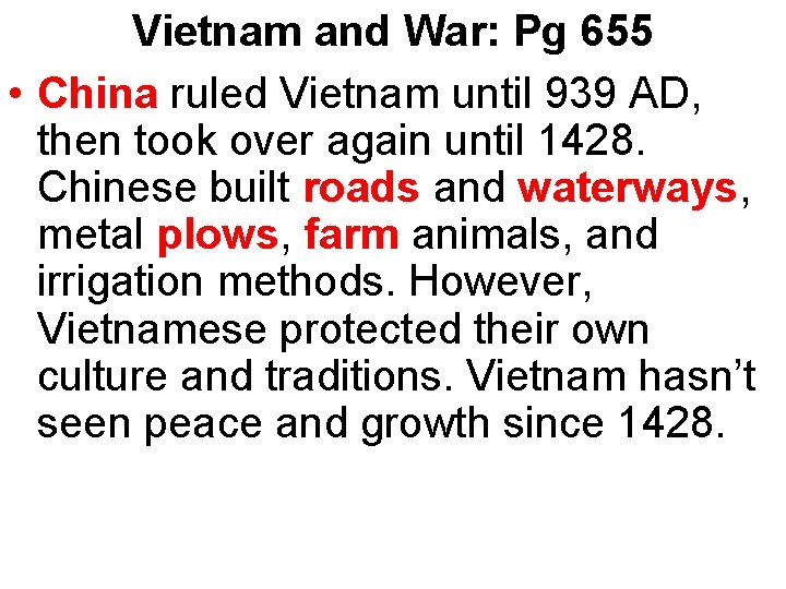 Vietnam and War: Pg 655 • China ruled Vietnam until 939 AD, then took