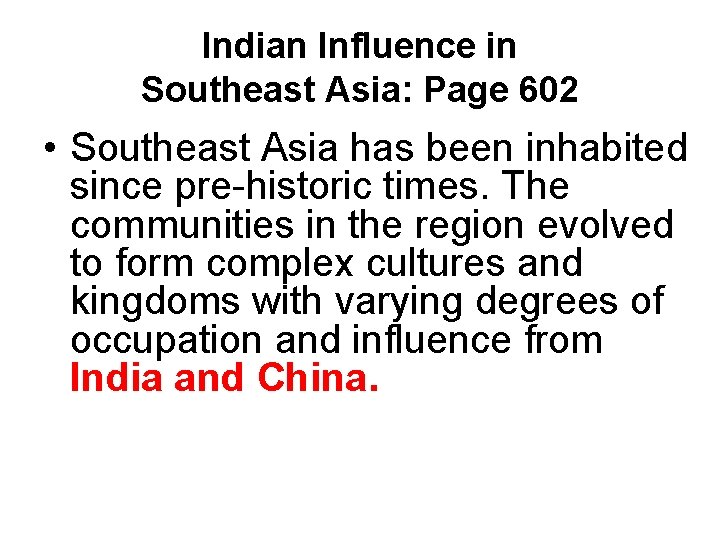 Indian Influence in Southeast Asia: Page 602 • Southeast Asia has been inhabited since
