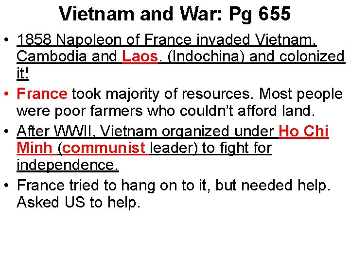 Vietnam and War: Pg 655 • 1858 Napoleon of France invaded Vietnam, Cambodia and