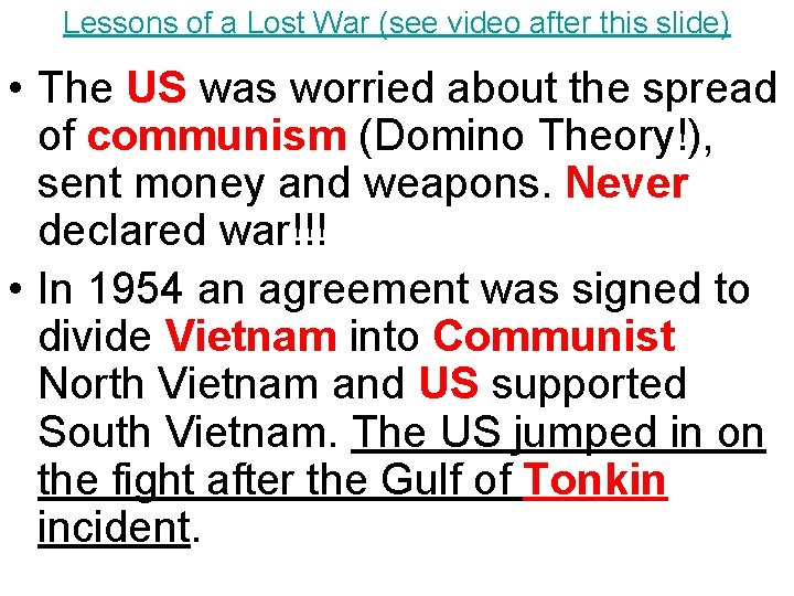Lessons of a Lost War (see video after this slide) • The US was