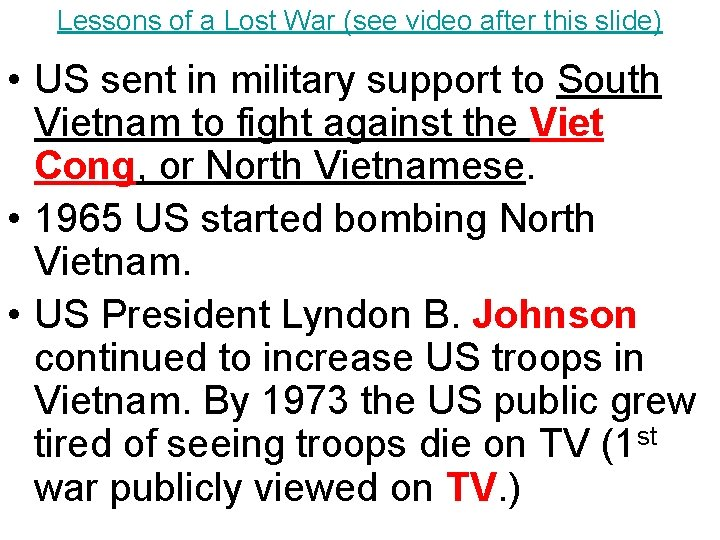 Lessons of a Lost War (see video after this slide) • US sent in