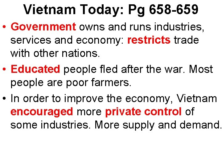 Vietnam Today: Pg 658 -659 • Government owns and runs industries, services and economy: