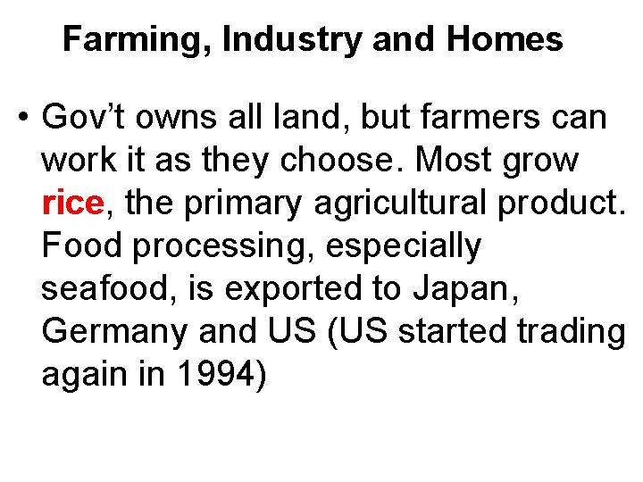 Farming, Industry and Homes • Gov't owns all land, but farmers can work it