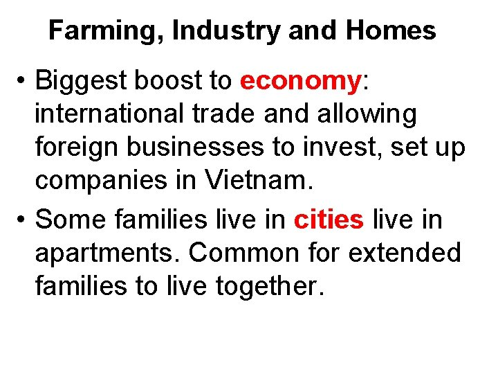 Farming, Industry and Homes • Biggest boost to economy: international trade and allowing foreign