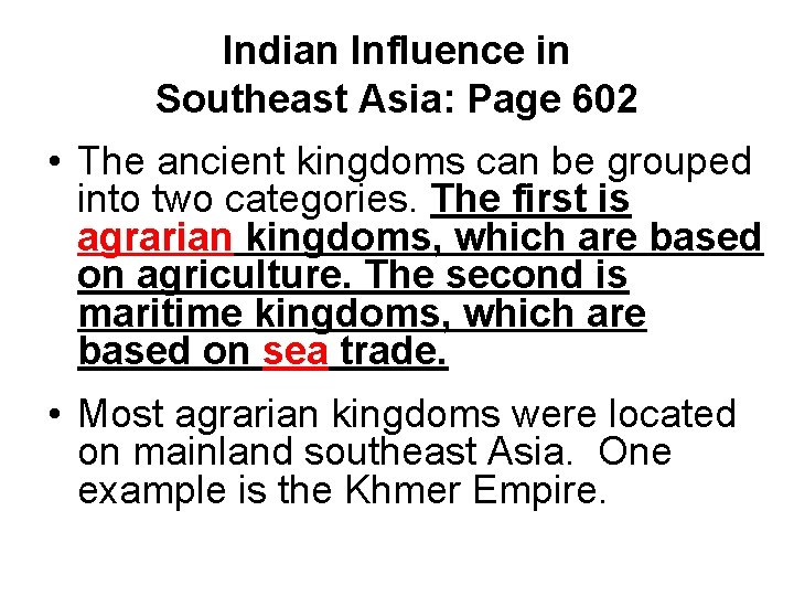 Indian Influence in Southeast Asia: Page 602 • The ancient kingdoms can be grouped