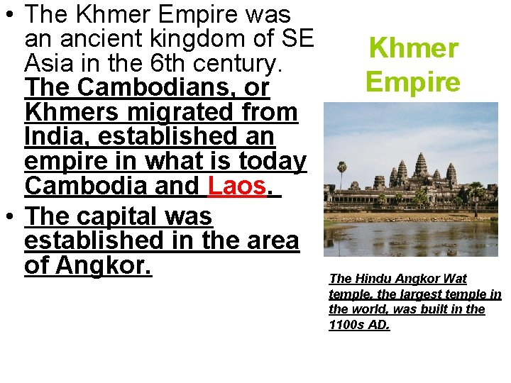 • The Khmer Empire was an ancient kingdom of SE Asia in the