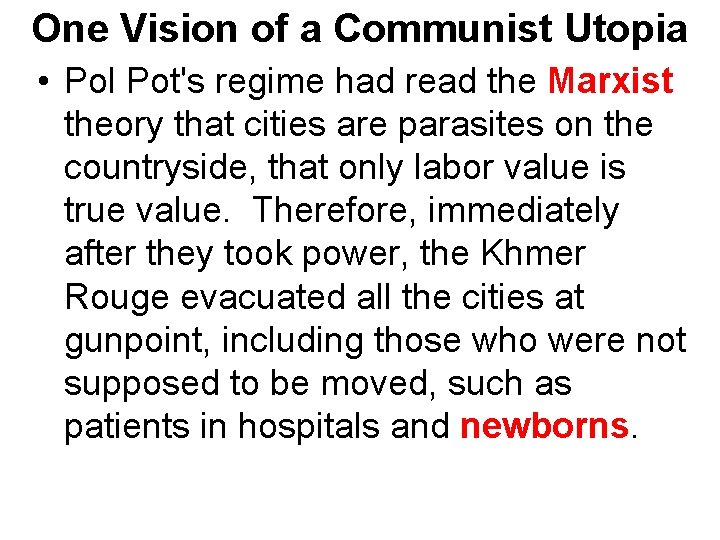 One Vision of a Communist Utopia • Pol Pot's regime had read the Marxist