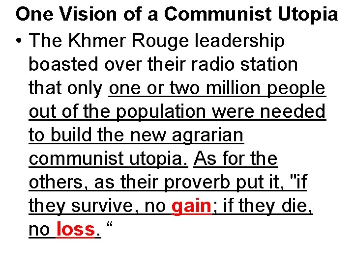 One Vision of a Communist Utopia • The Khmer Rouge leadership boasted over their