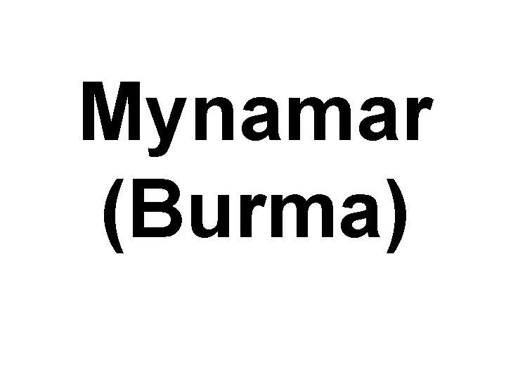 Mynamar (Burma)