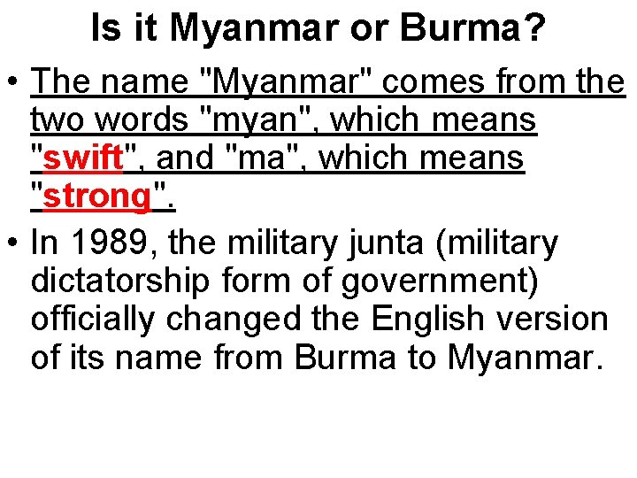 """Is it Myanmar or Burma? • The name """"Myanmar"""" comes from the two words"""