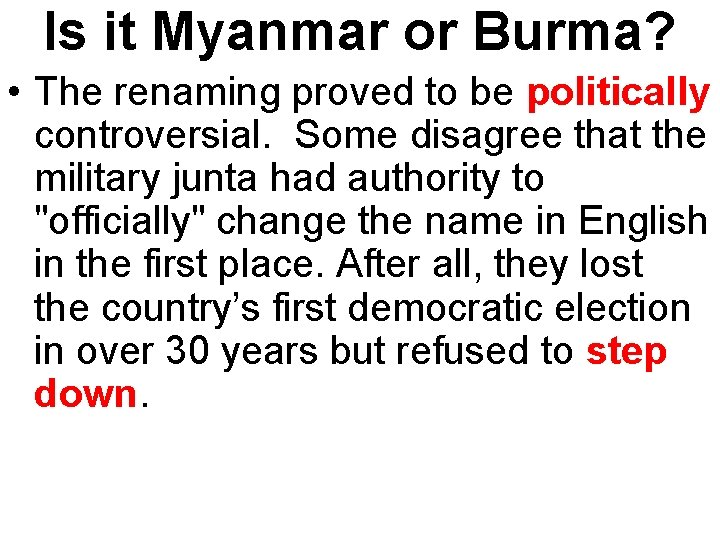 Is it Myanmar or Burma? • The renaming proved to be politically controversial. Some