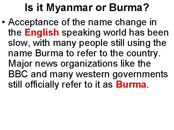 Is it Myanmar or Burma? • Acceptance of the name change in the English