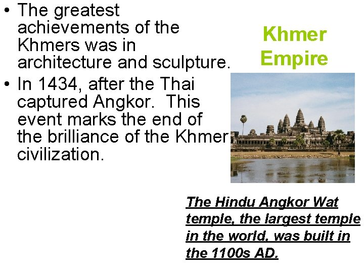• The greatest achievements of the Khmers was in architecture and sculpture. •