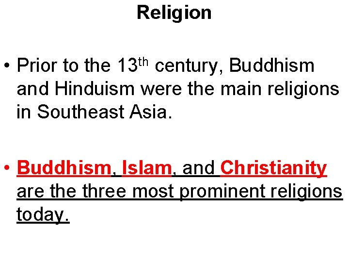 Religion • Prior to the 13 th century, Buddhism and Hinduism were the main