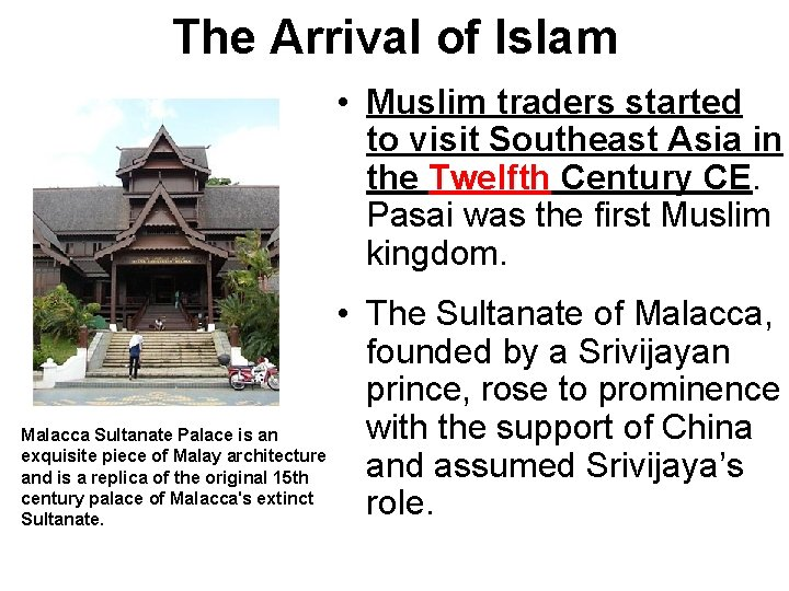 The Arrival of Islam • Muslim traders started to visit Southeast Asia in the