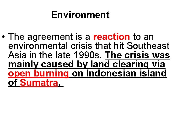 Environment • The agreement is a reaction to an environmental crisis that hit Southeast