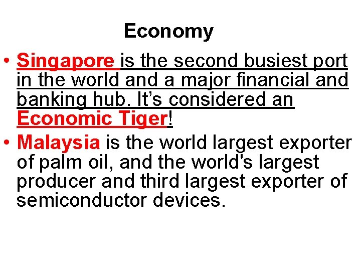 Economy • Singapore is the second busiest port in the world and a major