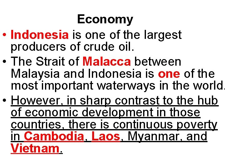 Economy • Indonesia is one of the largest producers of crude oil. • The