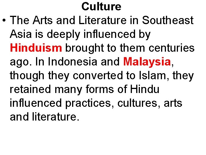 Culture • The Arts and Literature in Southeast Asia is deeply influenced by Hinduism