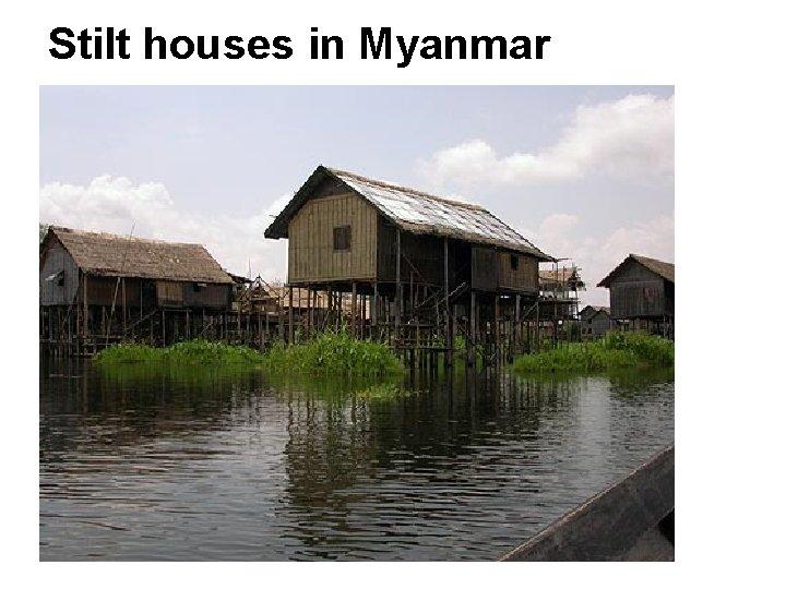 Stilt houses in Myanmar