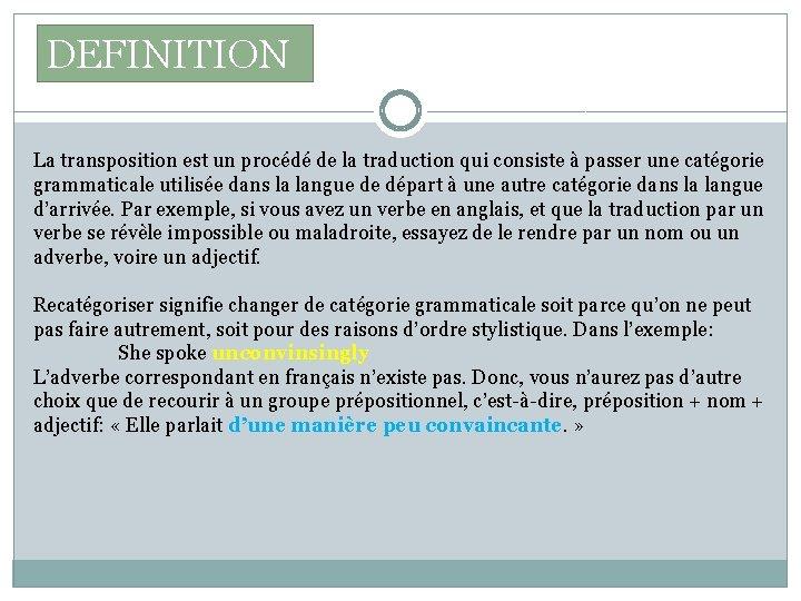 DEFINITION La transposition est un procédé de la traduction qui consiste à passer une