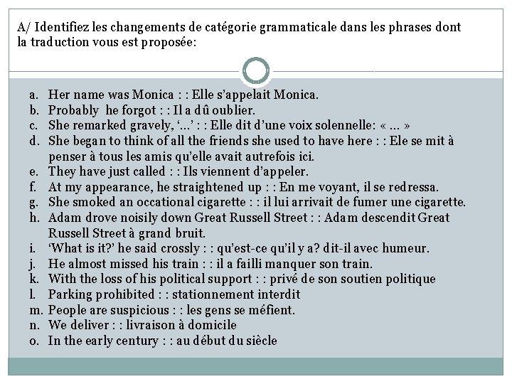 A/ Identifiez les changements de catégorie grammaticale dans les phrases dont la traduction vous
