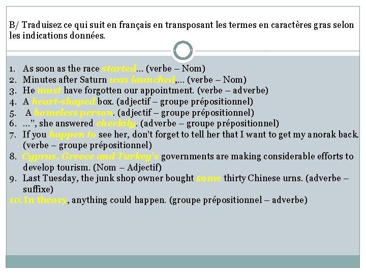 B/ Traduisez ce qui suit en français en transposant les termes en caractères gras