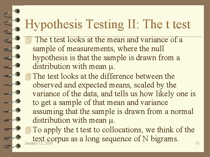 Hypothesis Testing II: The t test 4 The t test looks at the mean