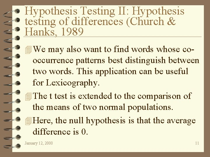 Hypothesis Testing II: Hypothesis testing of differences (Church & Hanks, 1989 4 We may