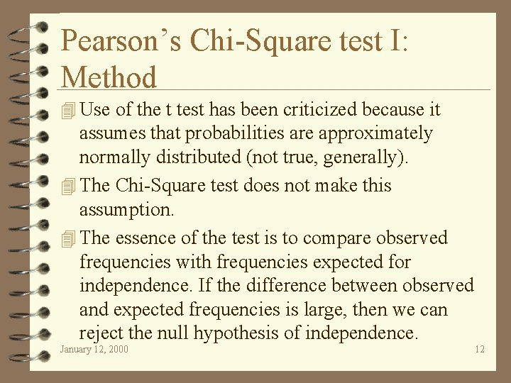 Pearson's Chi-Square test I: Method 4 Use of the t test has been criticized