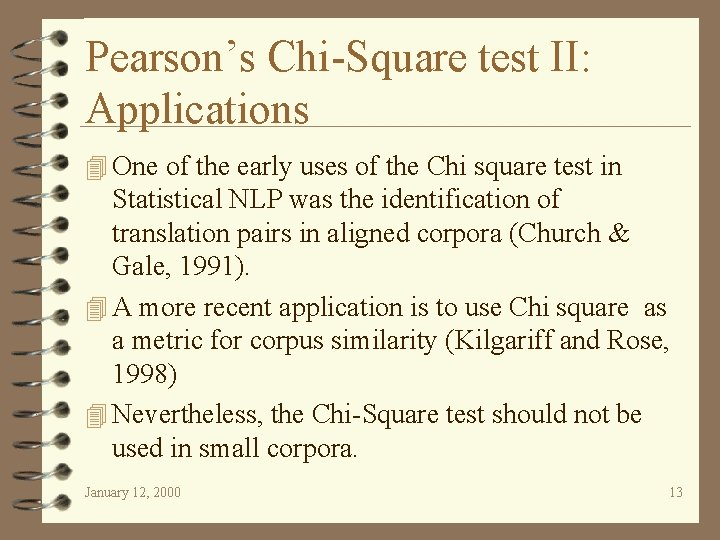 Pearson's Chi-Square test II: Applications 4 One of the early uses of the Chi