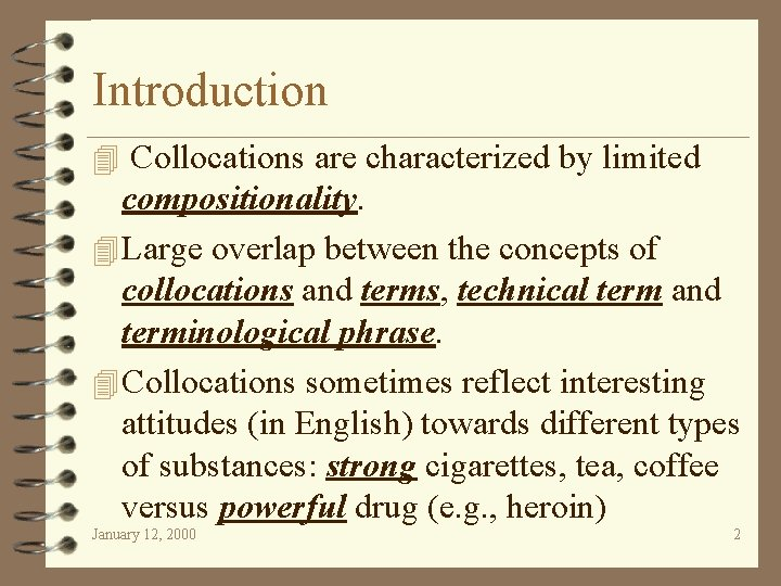 Introduction 4 Collocations are characterized by limited compositionality. 4 Large overlap between the concepts