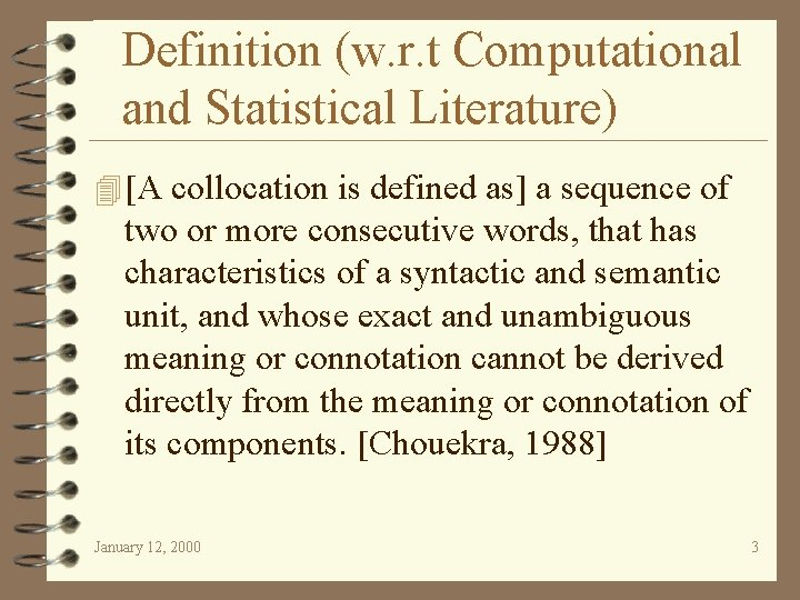 Definition (w. r. t Computational and Statistical Literature) 4 [A collocation is defined as]