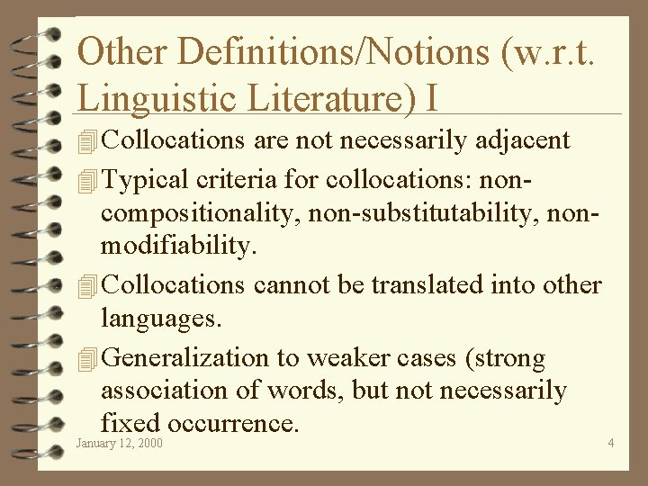 Other Definitions/Notions (w. r. t. Linguistic Literature) I 4 Collocations are not necessarily adjacent