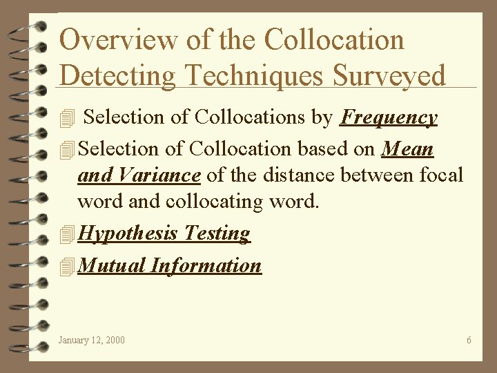 Overview of the Collocation Detecting Techniques Surveyed 4 Selection of Collocations by Frequency 4
