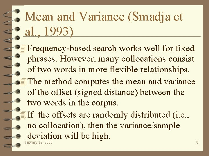 Mean and Variance (Smadja et al. , 1993) 4 Frequency-based search works well for