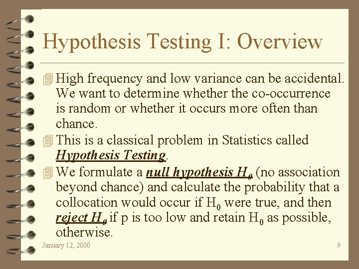 Hypothesis Testing I: Overview 4 High frequency and low variance can be accidental. We