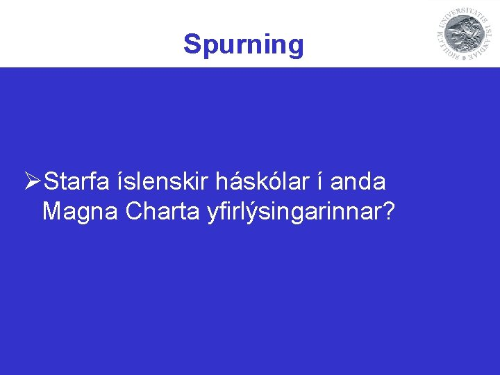 Spurning ØStarfa íslenskir háskólar í anda Magna Charta yfirlýsingarinnar?