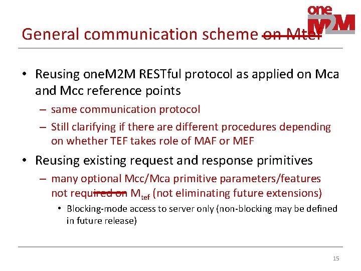 General communication scheme on Mtef • Reusing one. M 2 M RESTful protocol as