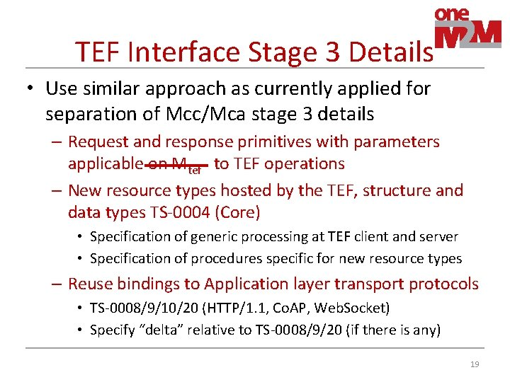 TEF Interface Stage 3 Details • Use similar approach as currently applied for separation