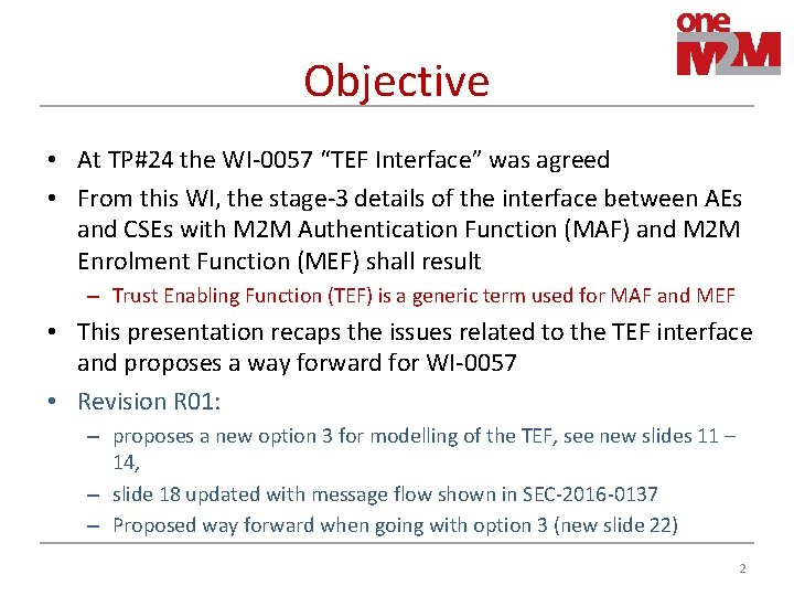 """Objective • At TP#24 the WI-0057 """"TEF Interface"""" was agreed • From this WI,"""