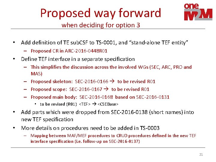 Proposed way forward when deciding for option 3 • Add definition of TE sub.