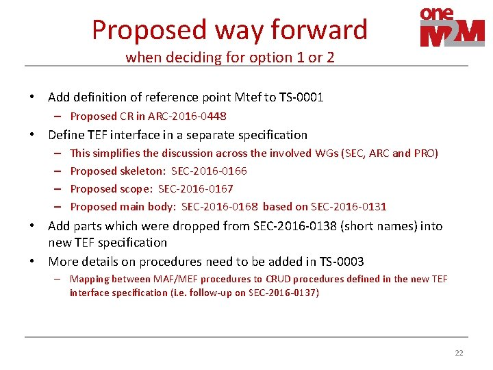 Proposed way forward when deciding for option 1 or 2 • Add definition of