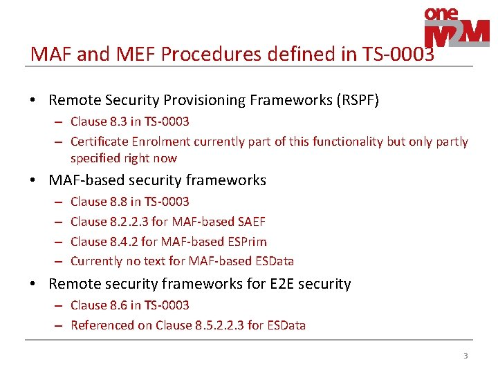 MAF and MEF Procedures defined in TS-0003 • Remote Security Provisioning Frameworks (RSPF) –