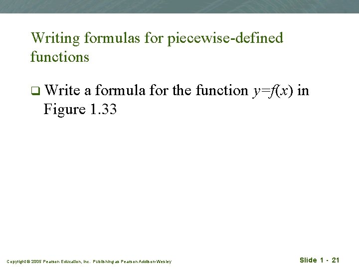 Writing formulas for piecewise-defined functions q Write a formula for the function y=f(x) in