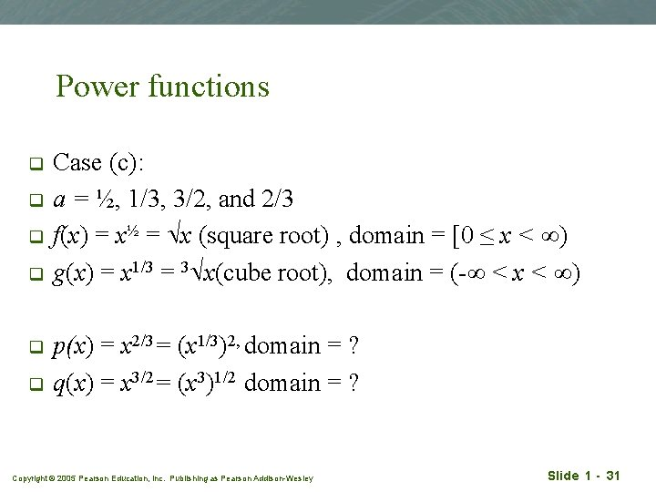 Power functions q q q Case (c): a = ½, 1/3, 3/2, and 2/3